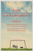 Raising Your Children's Children book cover