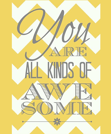 You are all Kinds of Awesome with a yellow zigzag pattern