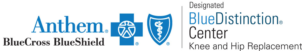 Anthem Blue Cross/Blue Shield Blue Distinction Center Knee and Hip Replacement
