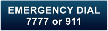 Emergency Dial 7777 or 911